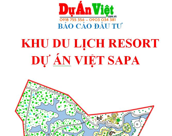 Thuyết minh dự án Khu du lịch Resort Dự Án Việt Sapa