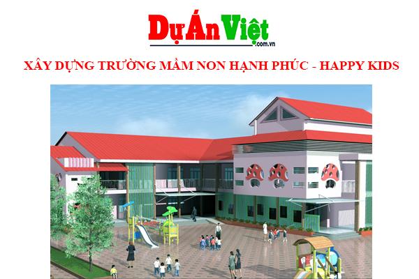 Dự án xây dựng trường mầm non hạnh phúc - Happy kids
