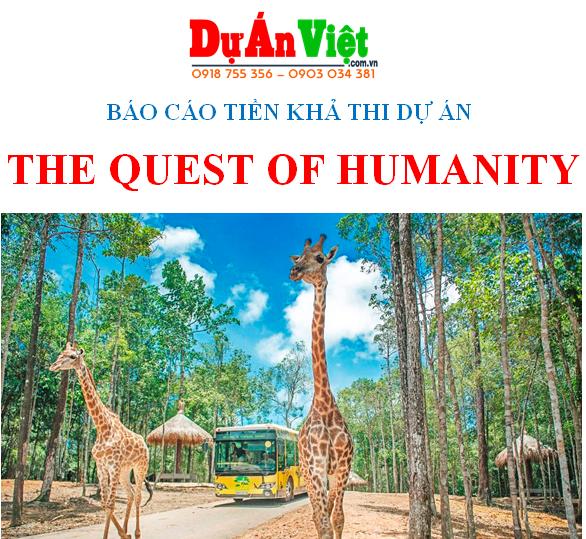 Thuyết minh dự án Khu vườn thú Safari The quest of Humanity