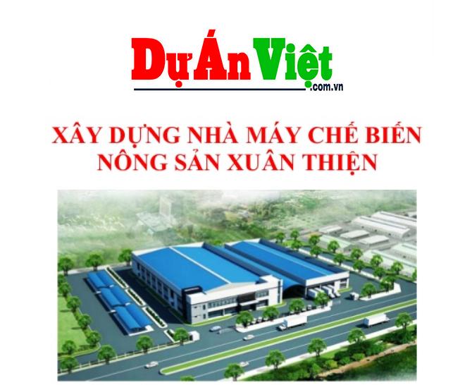 Thuyết minh dự án Xây dựng nhà máy chế biến nông sản Xuân Thiện tỉnh Đăk Lăk