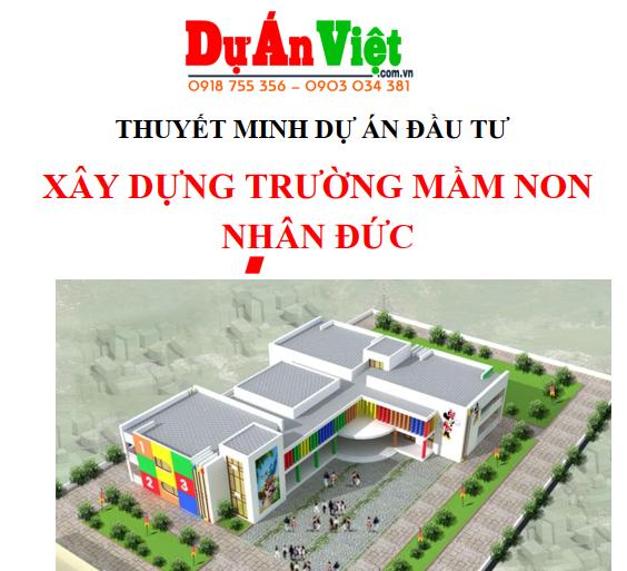 Thuyết minh dự án đầu tư Xây dựng trường mầm non Nhân Đức