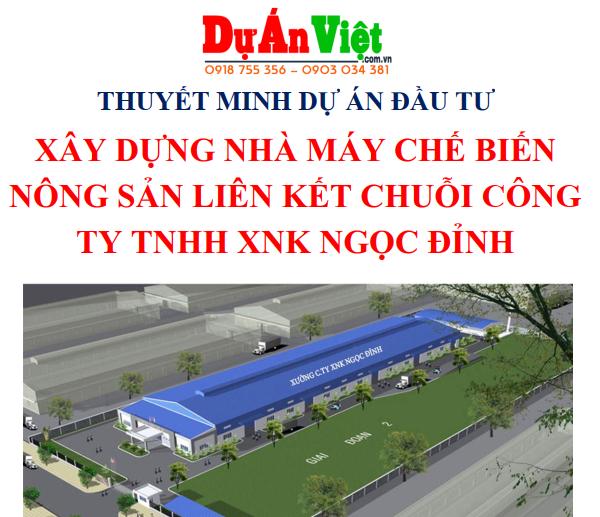 Thuyết minh dự án đầu tư Xây dựng Nhà máy chế biến nông sản liên kết chuỗi CTY Ngọc Đỉnh