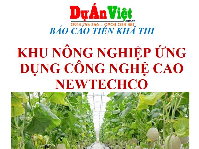 Thuyết minh dự án Khu nông nghiệp Ứng dụng Công nghệ cao Newtechco