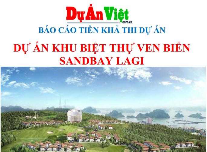 Thuyết minh dự án Khu biệt thự Sandbay Lagi tỉnh Bình Thuận